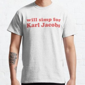 will simp for karl jacobs karl jacobs simp Classic T-Shirt RB1006 product Offical Karl Jacobs Merch